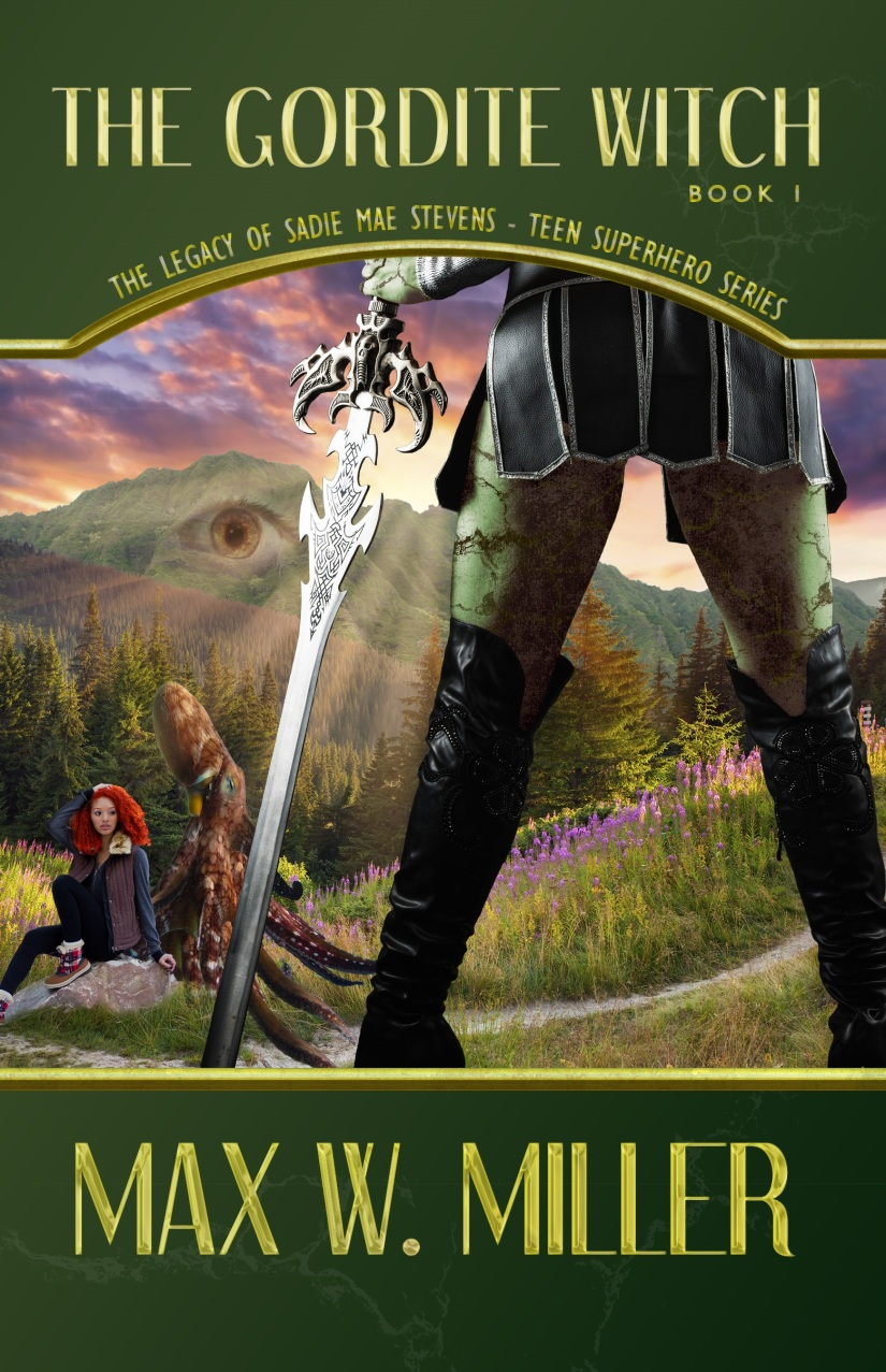 The Gordite Witch (The Legacy Of Sadie Mae Stevens Teen Superhero Series Book 1) KindleEdition