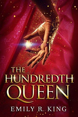 Emily R King The Hundredth Queen